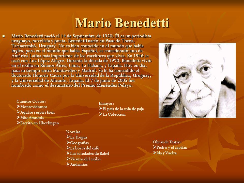 Mario Benedetti Mario Benedetti nació el 14 de Septiembre de 1920.
