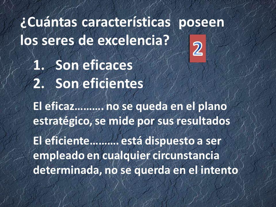 ¿Cuántas características poseen los seres de excelencia.