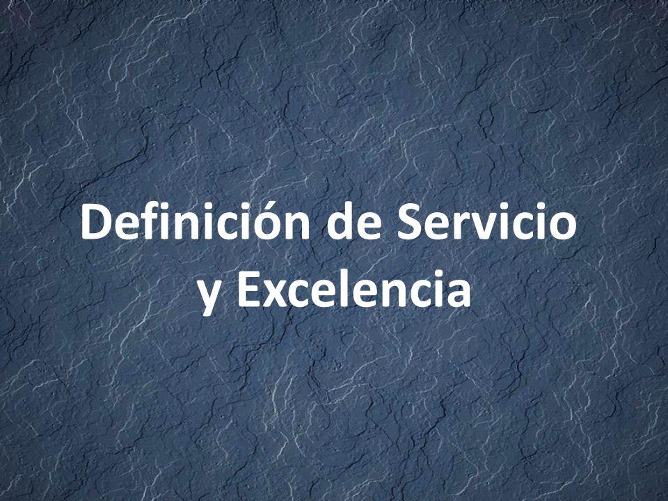 Definición de Servicio y Excelencia