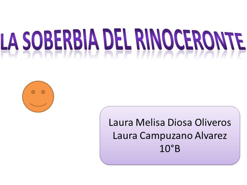 Laura Melisa Diosa Oliveros Laura Campuzano Alvarez 10°B Laura Melisa Diosa Oliveros Laura Campuzano Alvarez 10°B