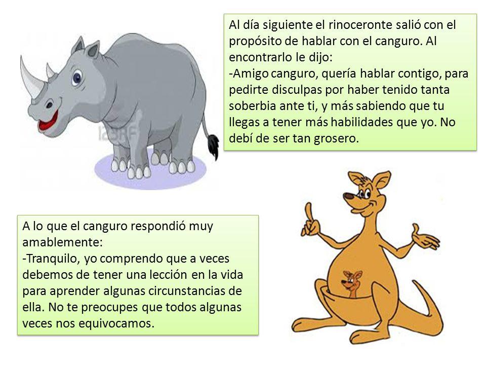 Al día siguiente el rinoceronte salió con el propósito de hablar con el canguro.