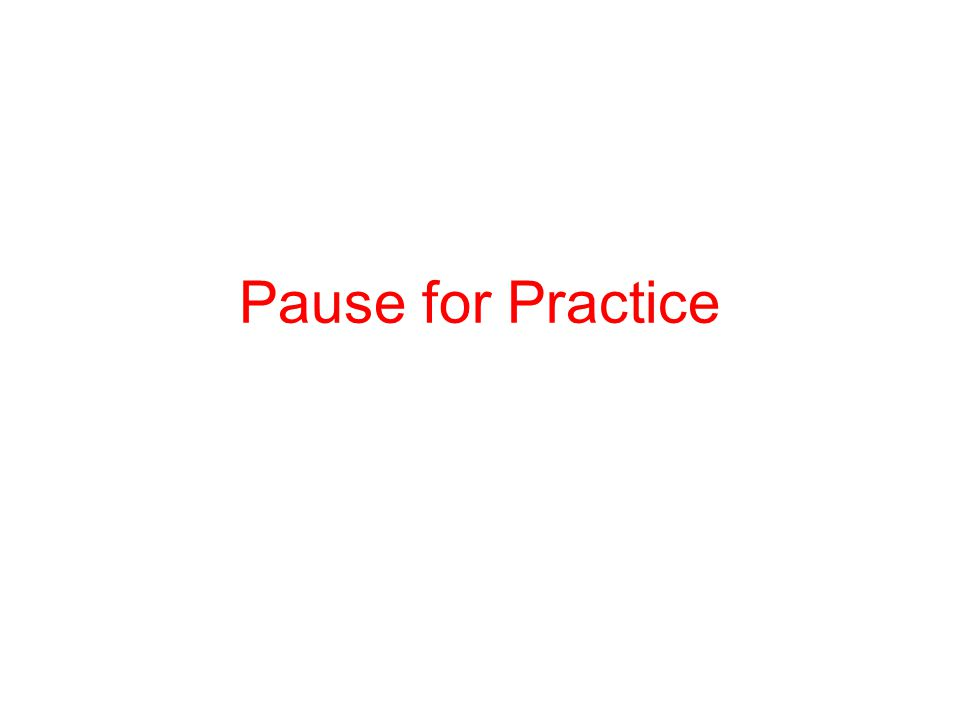 Pause for Practice