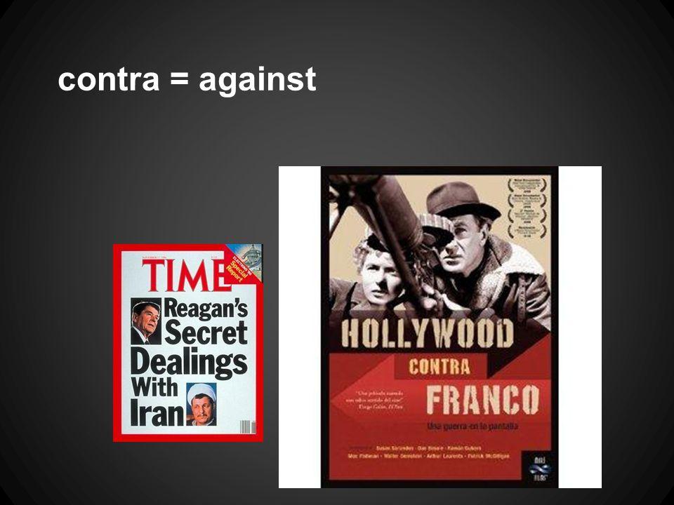 contra = against