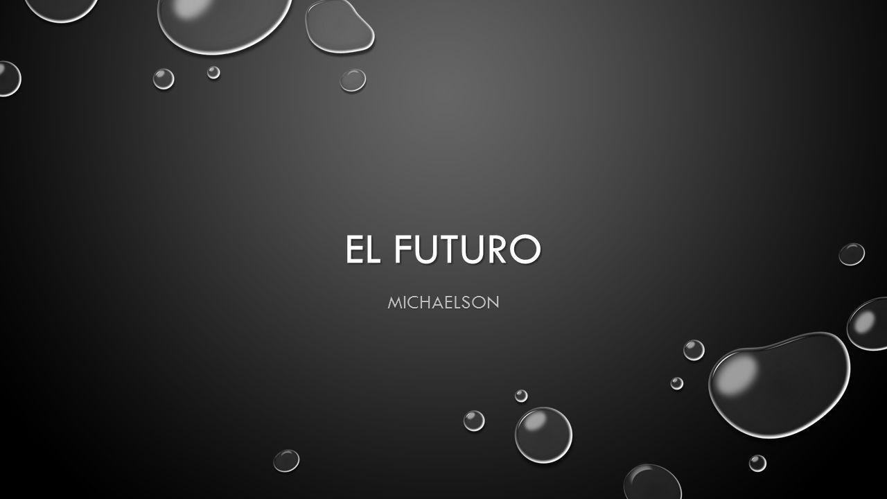 EL FUTURO MICHAELSON