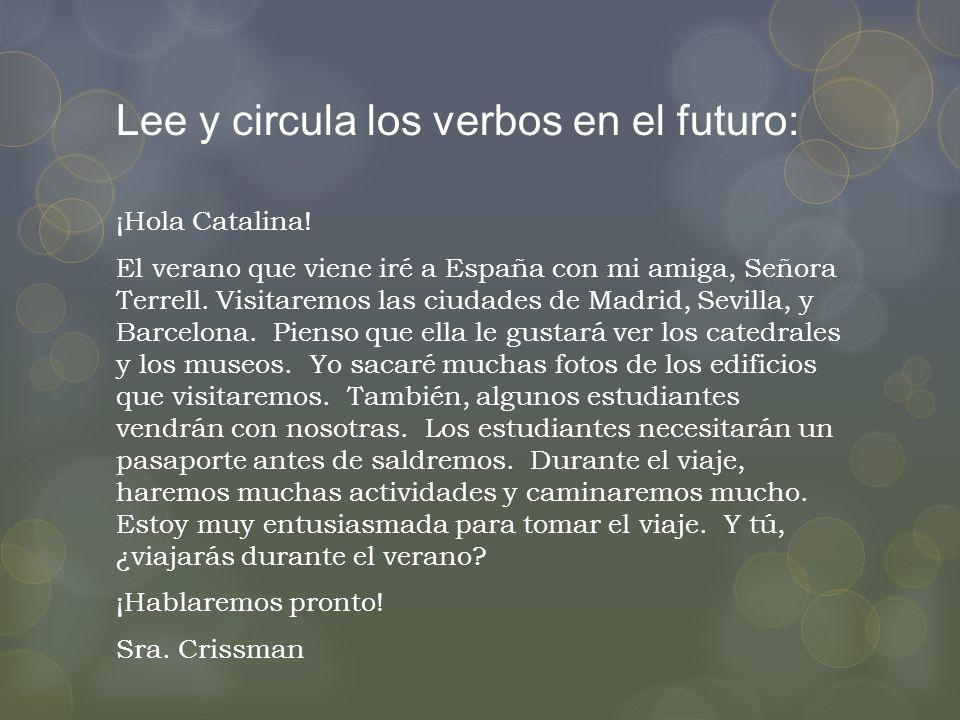 Lee y circula los verbos en el futuro: ¡Hola Catalina.