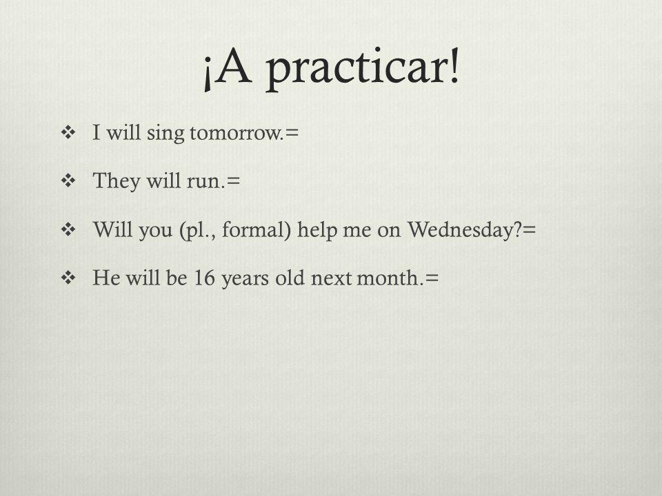 ¡A practicar.