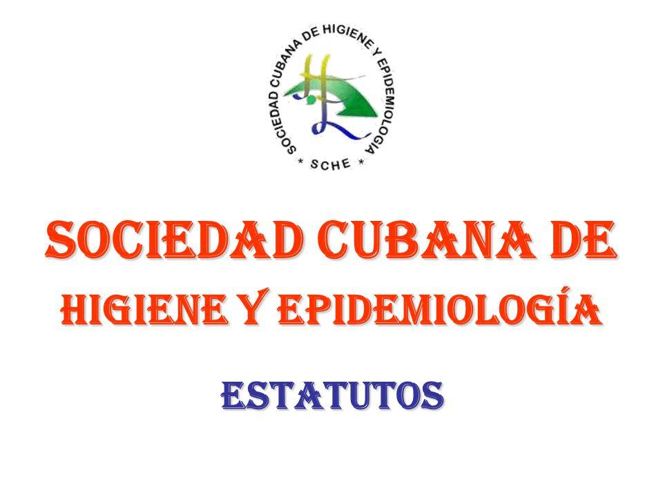 ESTATUTOS SOCIEDAD CUBANA DE HIGIENE Y EPIDEMIOLOGÍA
