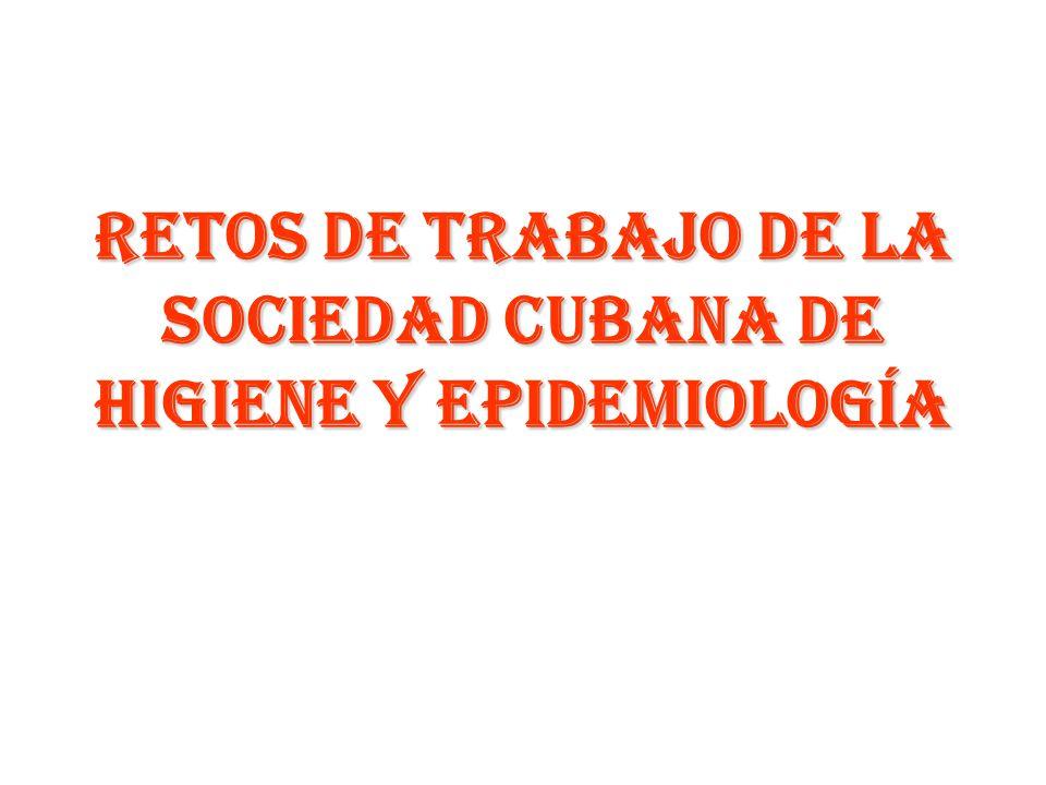 RETOS DE TRABAJO DE LA SOCIEDAD CUBANA DE HIGIENE Y EPIDEMIOLOGÍA