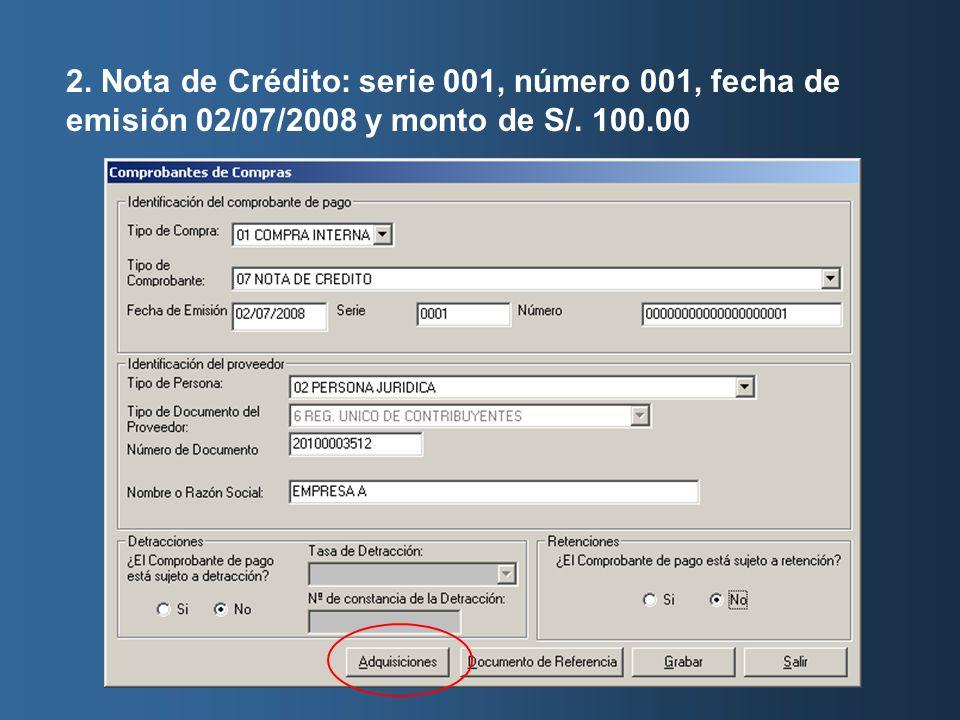 2. Nota de Crédito: serie 001, número 001, fecha de emisión 02/07/2008 y monto de S/. 100.00