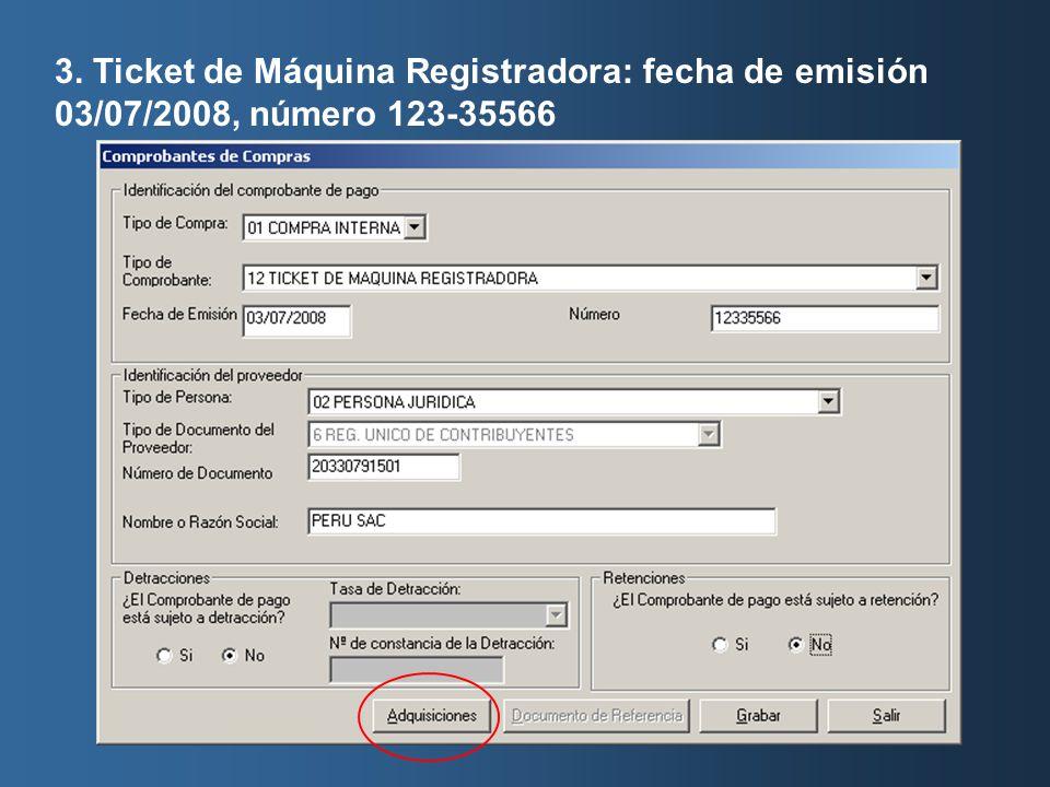 3. Ticket de Máquina Registradora: fecha de emisión 03/07/2008, número 123-35566