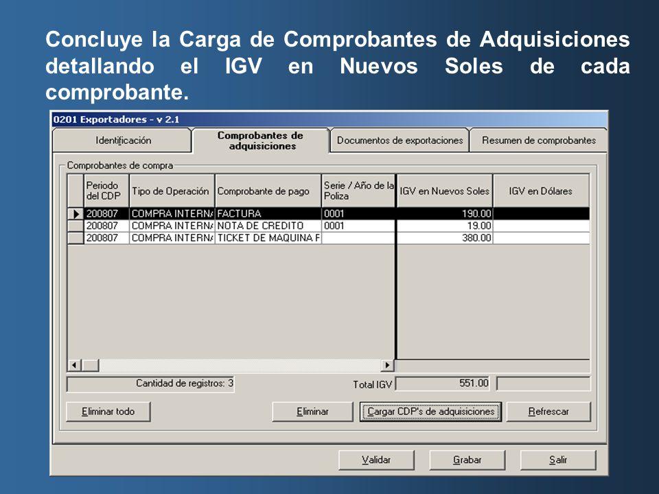 Concluye la Carga de Comprobantes de Adquisiciones detallando el IGV en Nuevos Soles de cada comprobante.