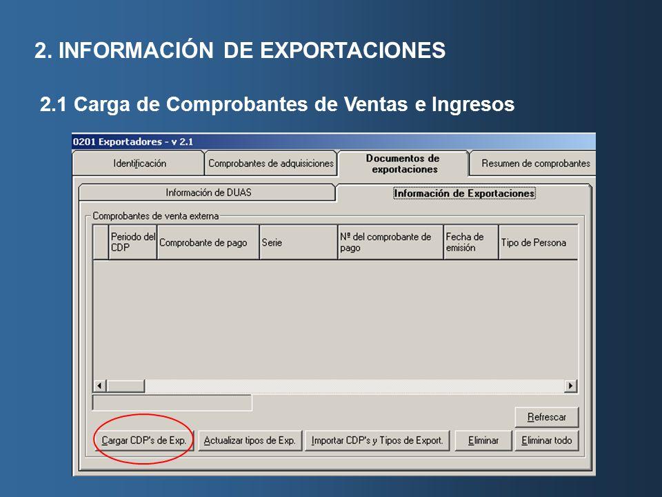 2. INFORMACIÓN DE EXPORTACIONES 2.1 Carga de Comprobantes de Ventas e Ingresos