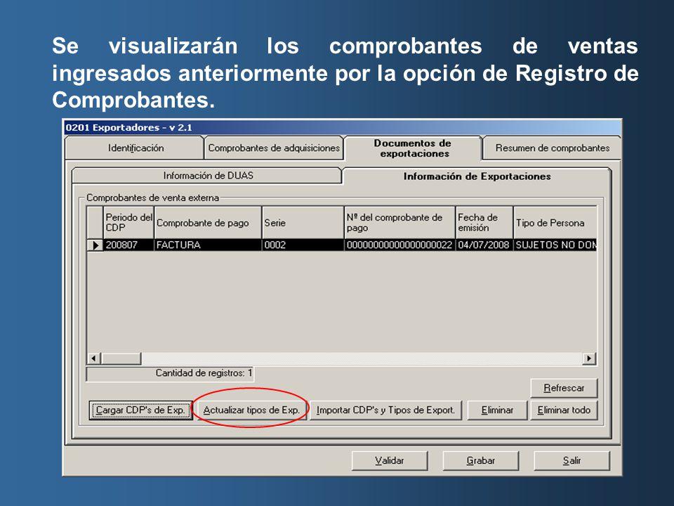 Se visualizarán los comprobantes de ventas ingresados anteriormente por la opción de Registro de Comprobantes.