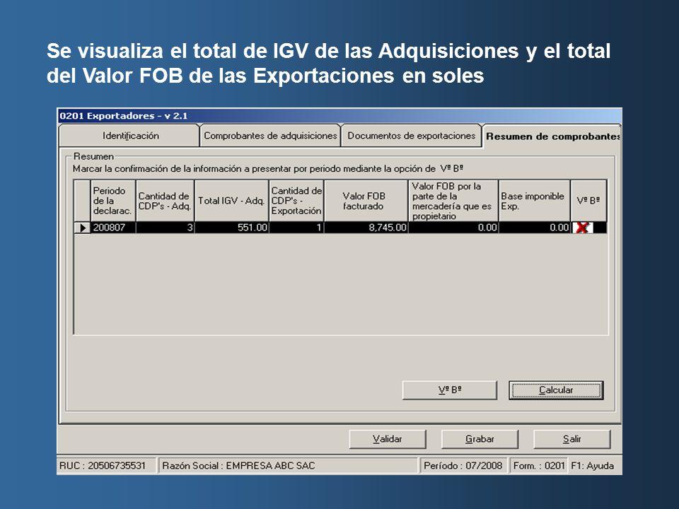 Se visualiza el total de IGV de las Adquisiciones y el total del Valor FOB de las Exportaciones en soles