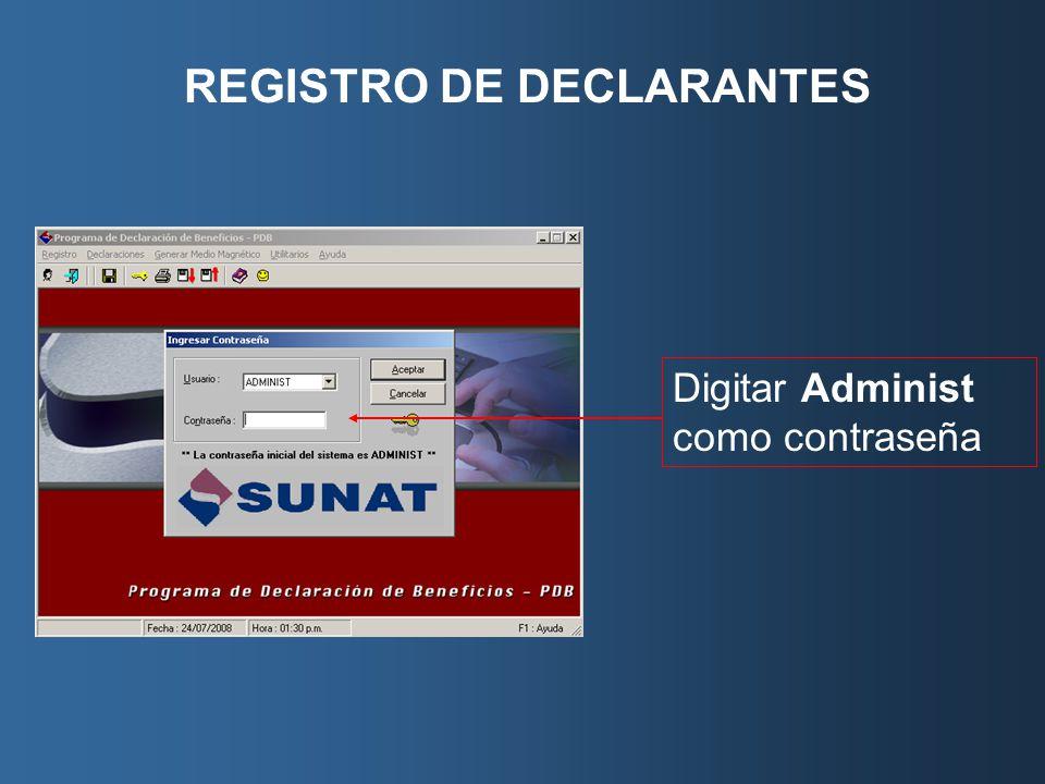 REGISTRO DE DECLARANTES Digitar Administ como contraseña