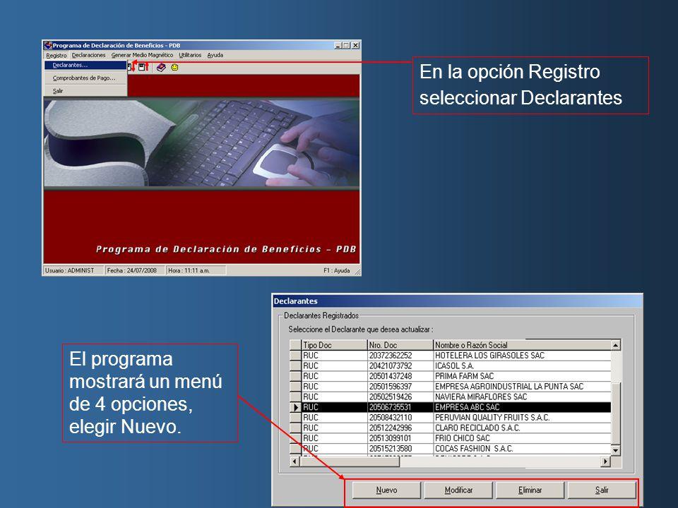 En la opción Registro seleccionar Declarantes El programa mostrará un menú de 4 opciones, elegir Nuevo.