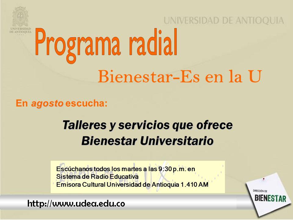agosto En agosto escucha: Talleres y servicios que ofrece Bienestar Universitario Escúchanos todos los martes a las 9:30 p.m.