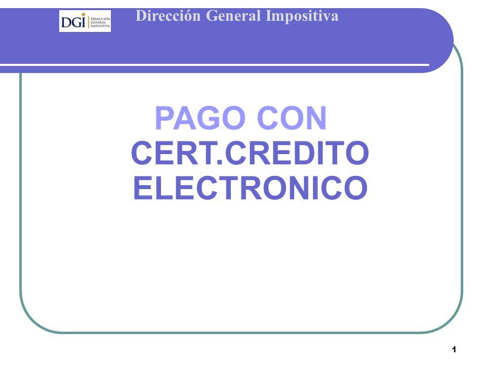Dirección General Impositiva 1 PAGO CON CERT.CREDITO ELECTRONICO
