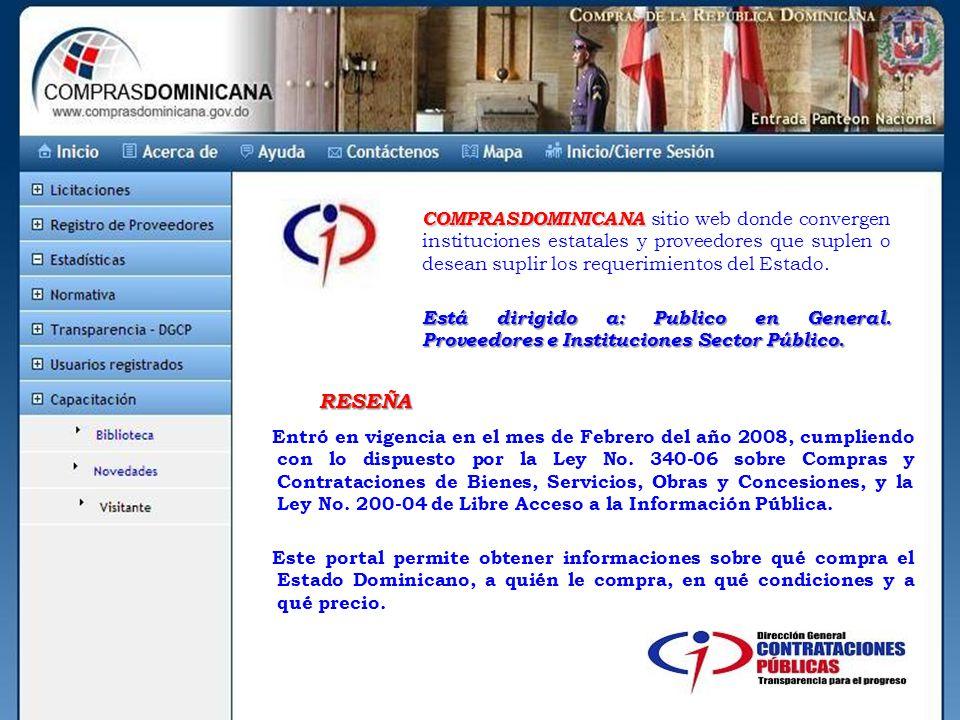 COMPRASDOMINICANA COMPRASDOMINICANA sitio web donde convergen instituciones estatales y proveedores que suplen o desean suplir los requerimientos del Estado.
