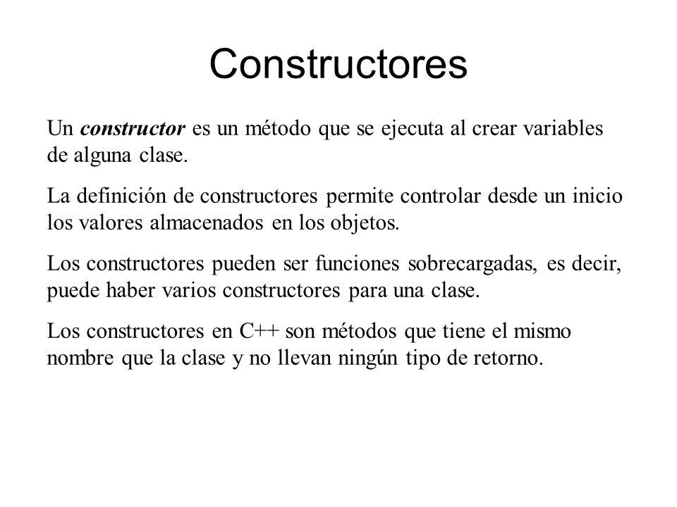 Constructores Un constructor es un método que se ejecuta al crear variables de alguna clase.