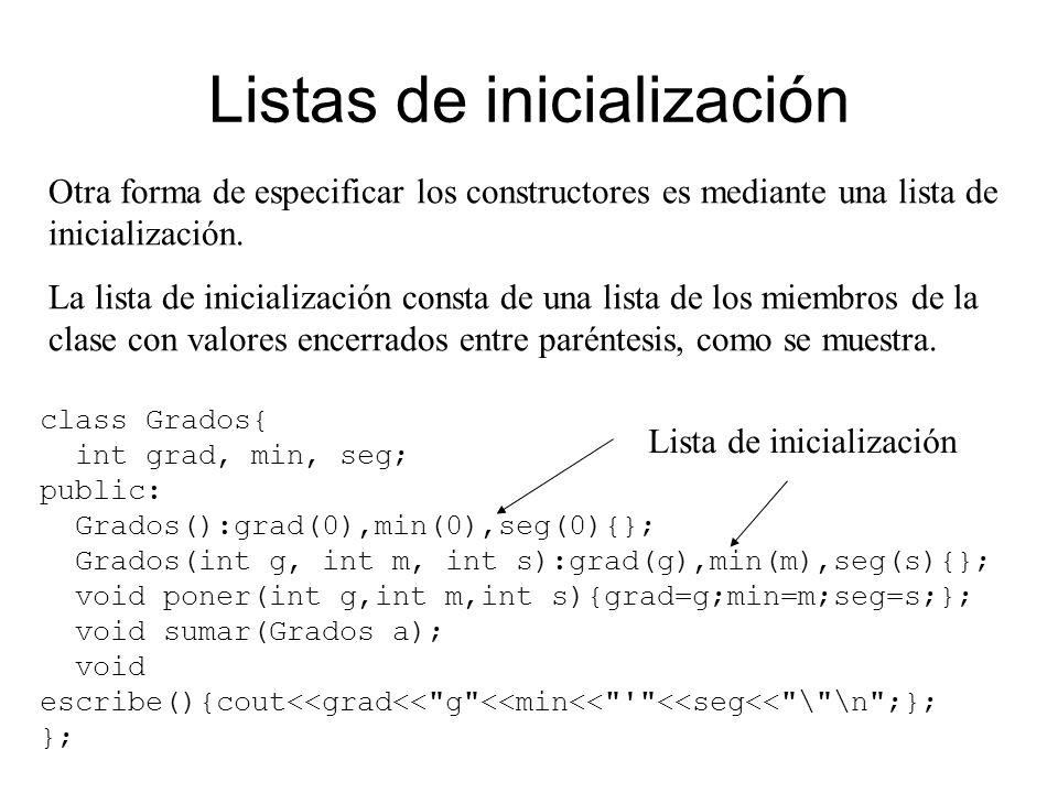Listas de inicialización Otra forma de especificar los constructores es mediante una lista de inicialización.