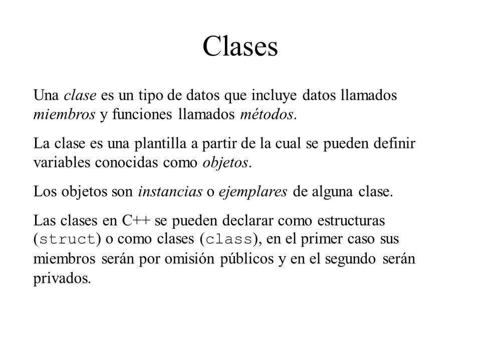 Clases Una clase es un tipo de datos que incluye datos llamados miembros y funciones llamados métodos.