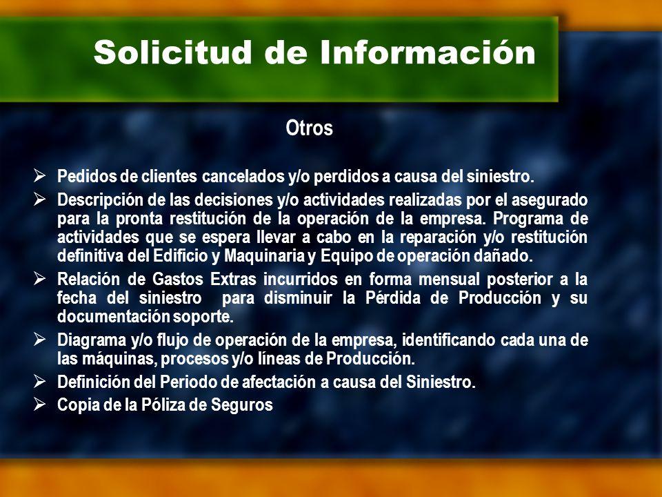 Solicitud de Información Otros  Pedidos de clientes cancelados y/o perdidos a causa del siniestro.