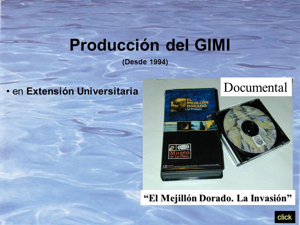 Producción del GIMI (Desde 1994) en Extensión Universitaria Documental El Mejillón Dorado.