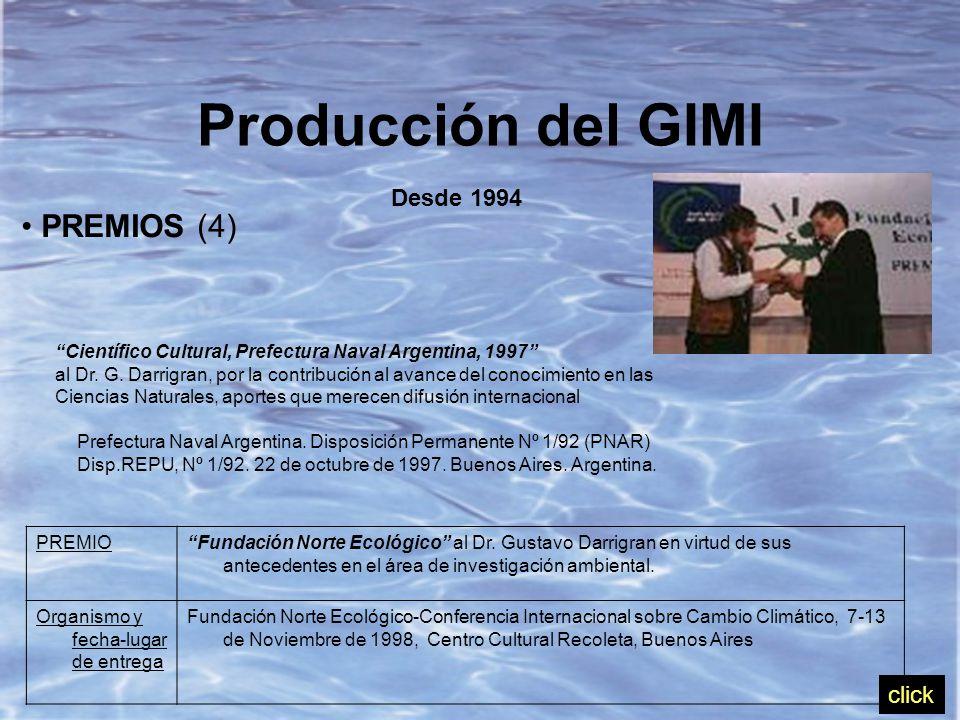 PREMIOS (4) Producción del GIMI Desde 1994 PREMIO Fundación Norte Ecológico al Dr.