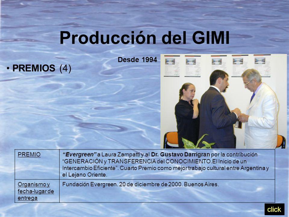 PREMIOS (4) Producción del GIMI Desde 1994 PREMIO Evergreen a Laura Zampatti y al Dr.