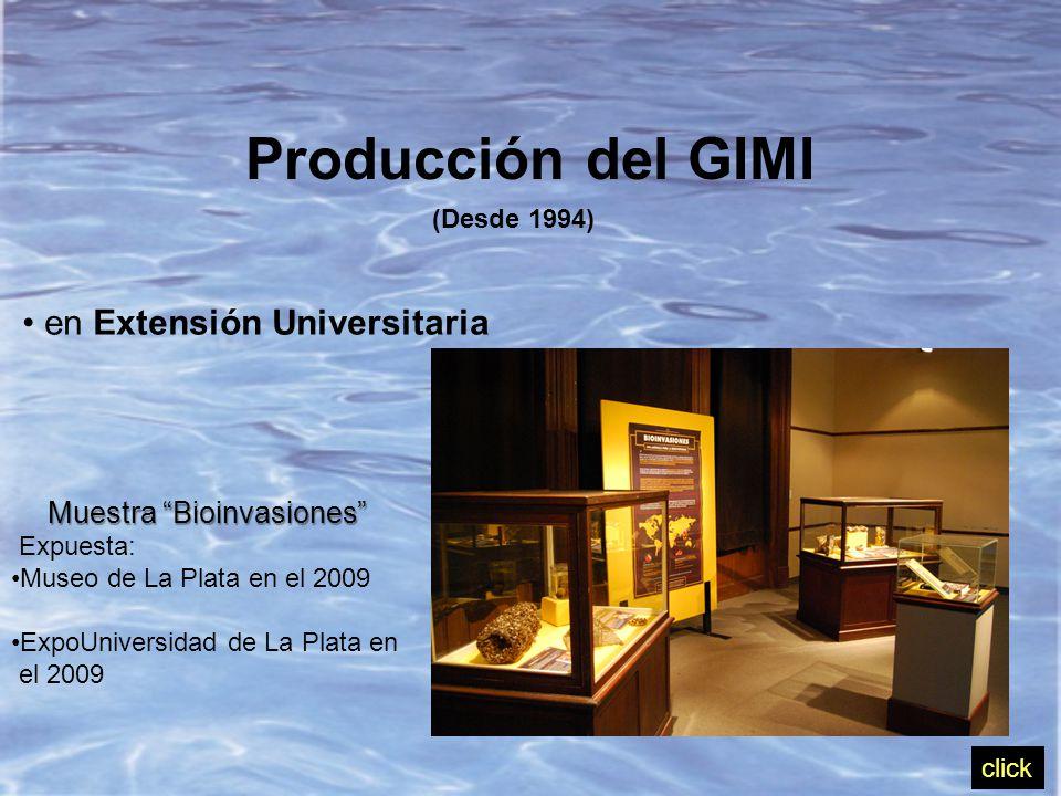 Producción del GIMI (Desde 1994) en Extensión Universitaria Muestra Bioinvasiones Expuesta: Museo de La Plata en el 2009 ExpoUniversidad de La Plata en el 2009 click