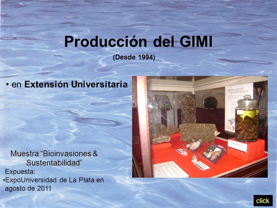 Producción del GIMI (Desde 1994) en Extensión Universitaria Muestra Bioinvasiones & Sustentabilidad Expuesta: ExpoUniversidad de La Plata en agosto de 2011 click