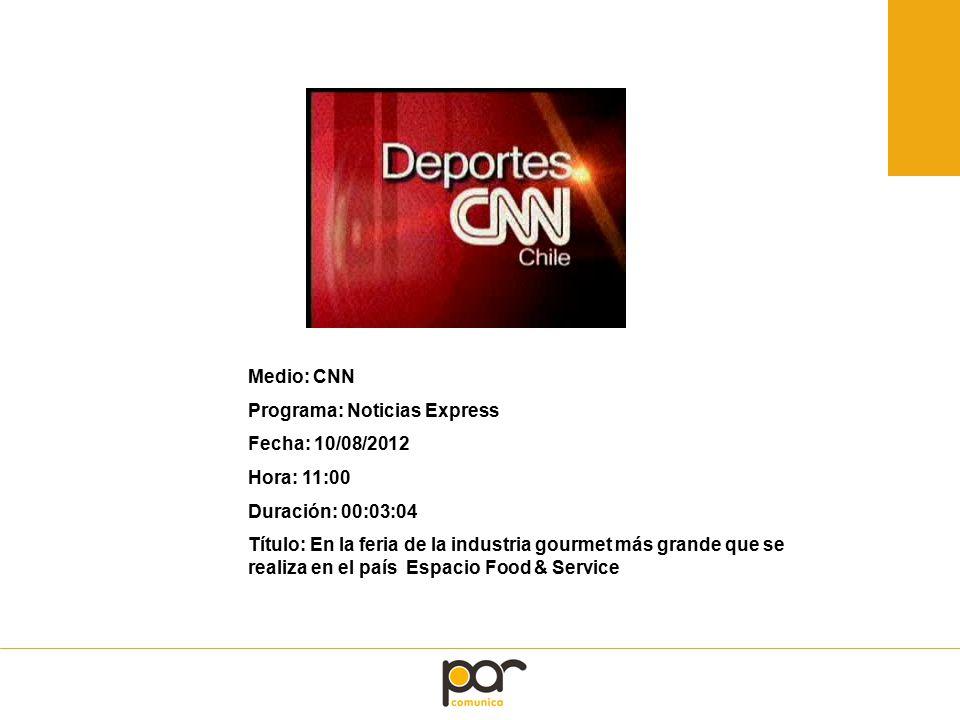 Medio: CNN Programa: Noticias Express Fecha: 10/08/2012 Hora: 11:00 Duración: 00:03:04 Título: En la feria de la industria gourmet más grande que se realiza en el país Espacio Food & Service