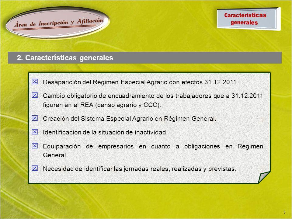 Á rea de I nscripción y A filiación 3  Desaparición del Régimen Especial Agrario con efectos 31.12.2011.