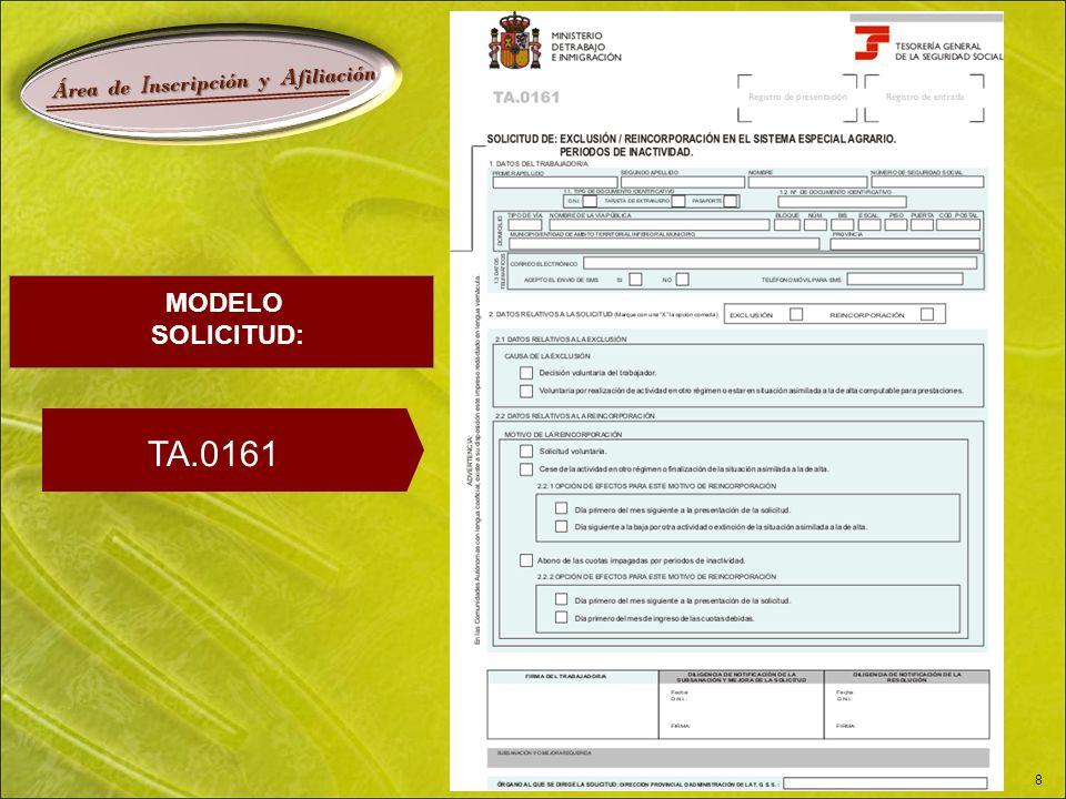 Á rea de I nscripción y A filiación 8 TA.0161 MODELO SOLICITUD: