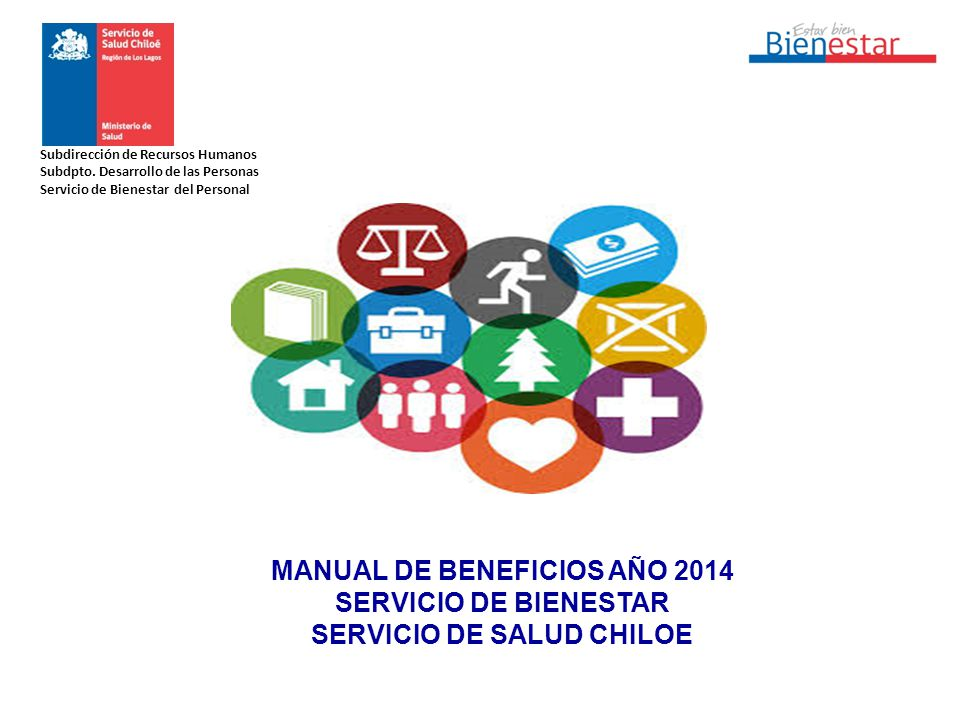 MANUAL DE BENEFICIOS AÑO 2014 SERVICIO DE BIENESTAR SERVICIO DE SALUD CHILOE Subdirección de Recursos Humanos Subdpto.