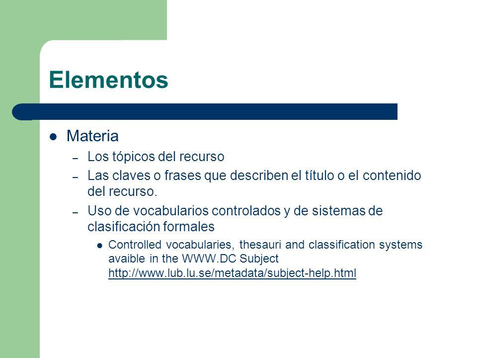 Elementos Materia – Los tópicos del recurso – Las claves o frases que describen el título o el contenido del recurso.