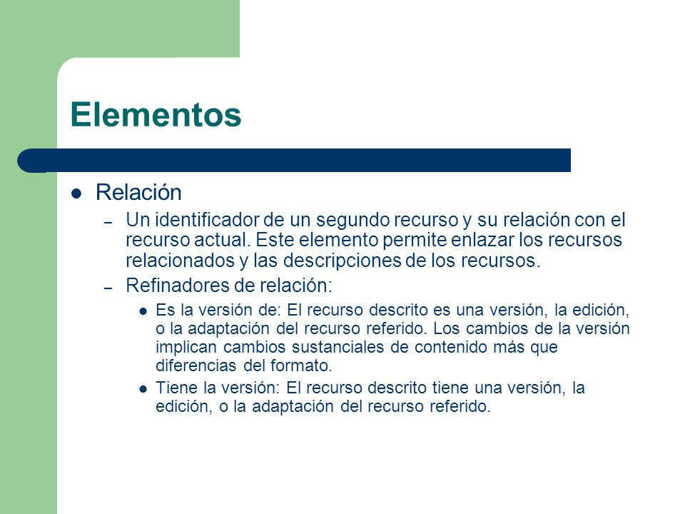 Elementos Relación – Un identificador de un segundo recurso y su relación con el recurso actual.