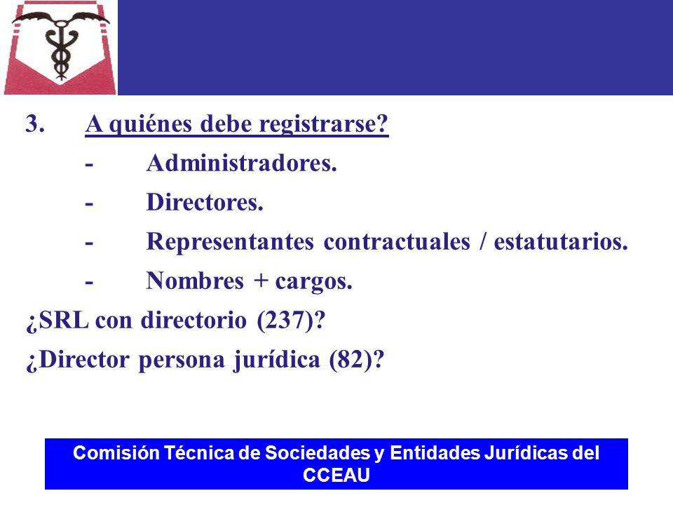 Comisión Técnica de Sociedades y Entidades Jurídicas del CCEAU 3.A quiénes debe registrarse.