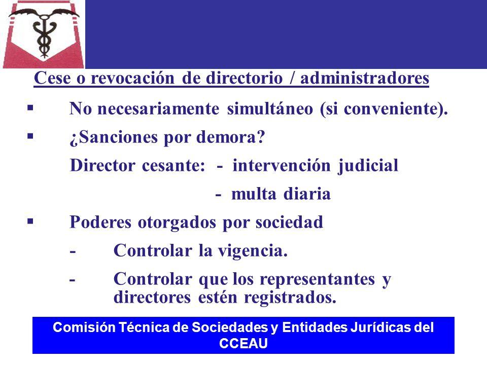 Comisión Técnica de Sociedades y Entidades Jurídicas del CCEAU  No necesariamente simultáneo (si conveniente).