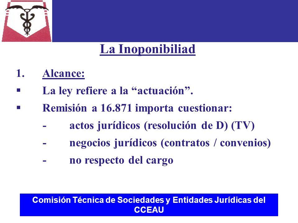 Comisión Técnica de Sociedades y Entidades Jurídicas del CCEAU 1.Alcance:  La ley refiere a la actuación .