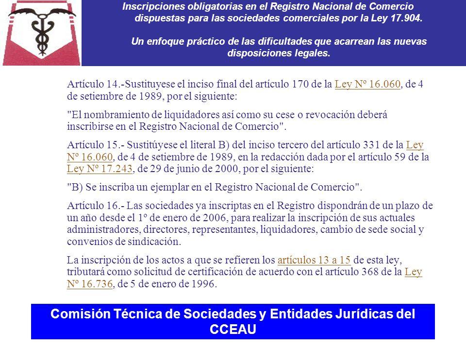 Comisión Técnica de Sociedades y Entidades Jurídicas del CCEAU Inscripciones obligatorias en el Registro Nacional de Comercio dispuestas para las sociedades comerciales por la Ley 17.904.
