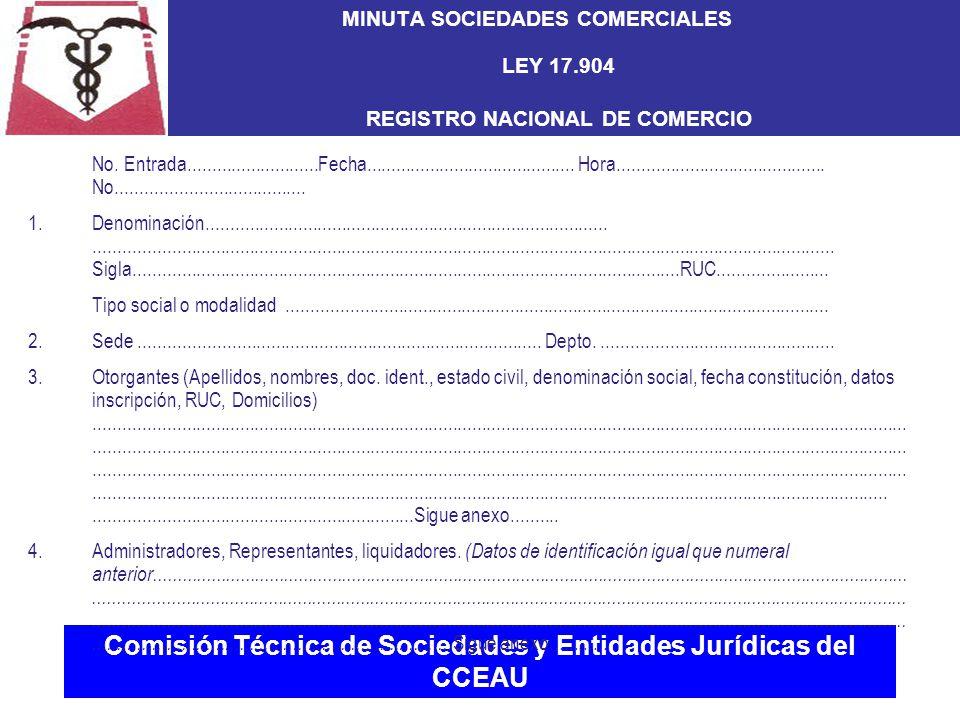 Comisión Técnica de Sociedades y Entidades Jurídicas del CCEAU MINUTA SOCIEDADES COMERCIALES LEY 17.904 REGISTRO NACIONAL DE COMERCIO No.