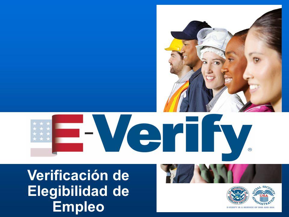 Mayo de 2011E-Verify1 Verificación de Elegibilidad de Empleo