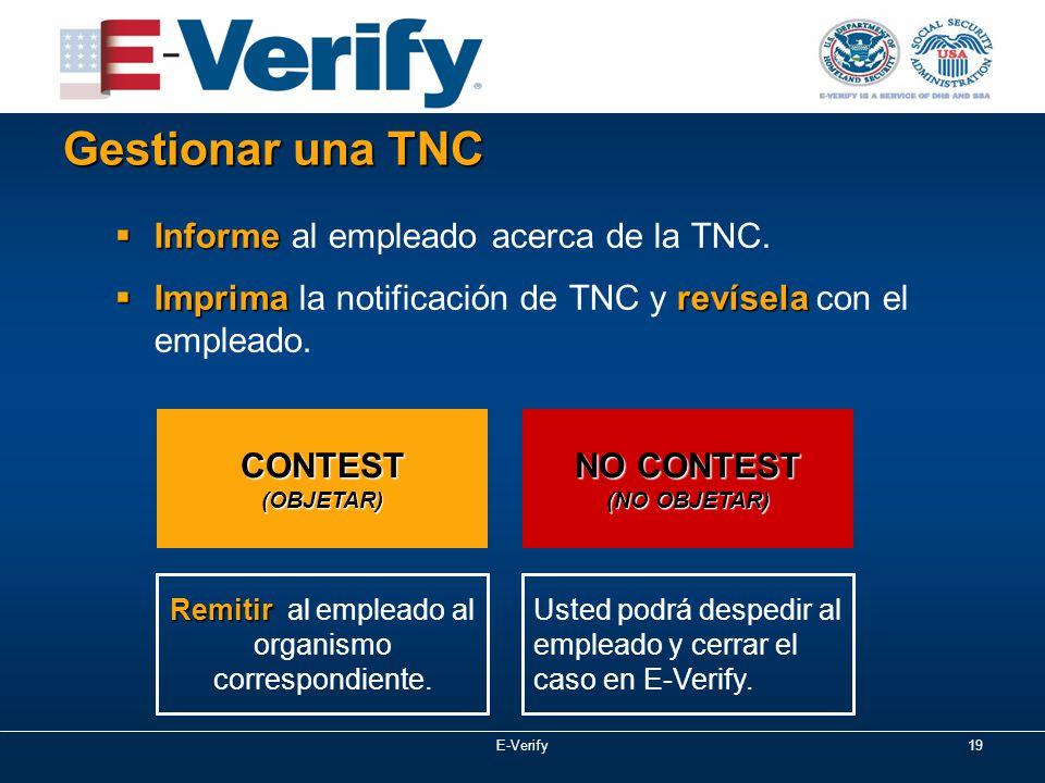 E-Verify19 Gestionar una TNC  Informe  Informe al empleado acerca de la TNC.