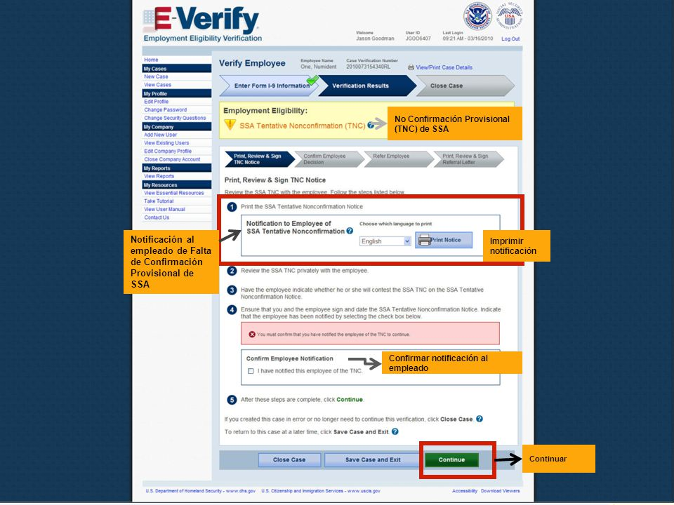 Octubre de 2010E-Verify20 Notificación al empleado de Falta de Confirmación Provisional de SSA Confirmar notificación al empleado Continuar No Confirmación Provisional (TNC) de SSA Imprimir notificación