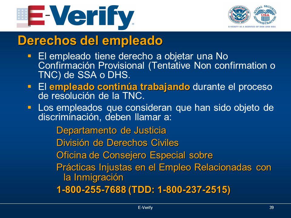 39  El empleado tiene derecho a objetar una No Confirmación Provisional (Tentative Non confirmation o TNC) de SSA o DHS.