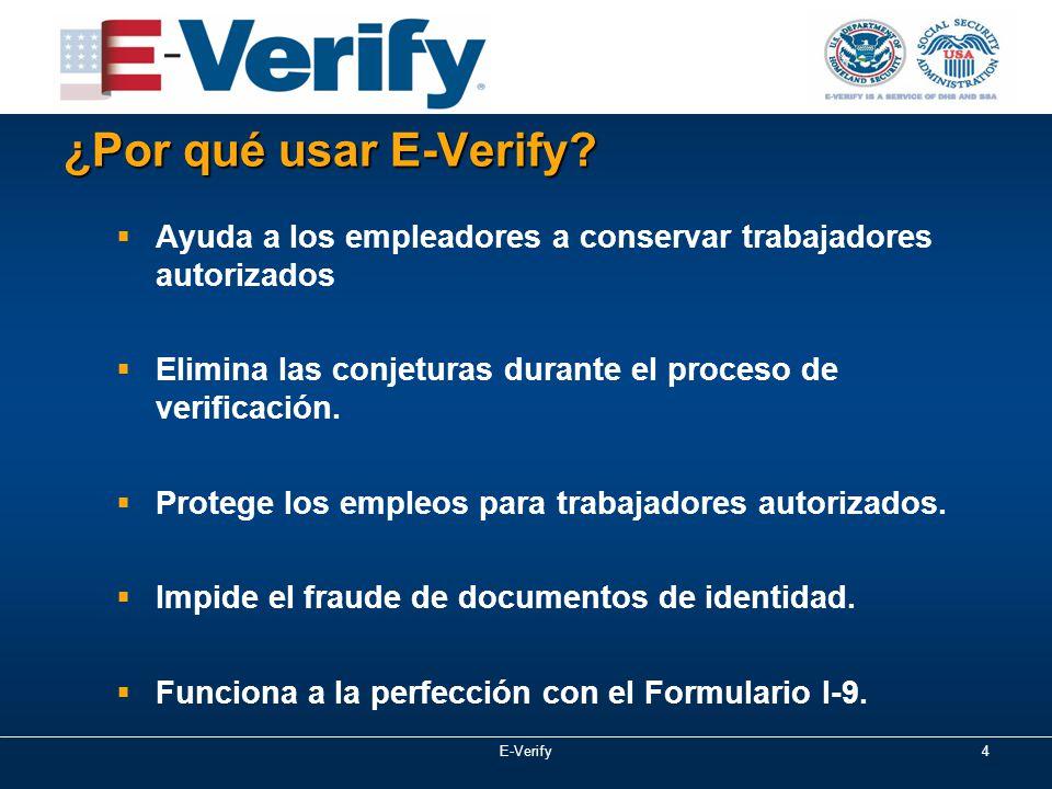E-Verify4 ¿Por qué usar E-Verify.