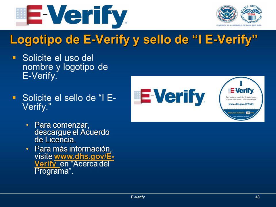Logotipo de E-Verify y sello de I E-Verify  Solicite el uso del nombre y logotipo de E-Verify.