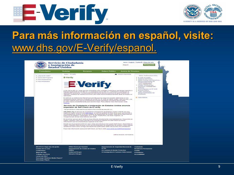 Para más información en español, visite: www.dhs.gov/E-Verify/espanol. E-Verify9